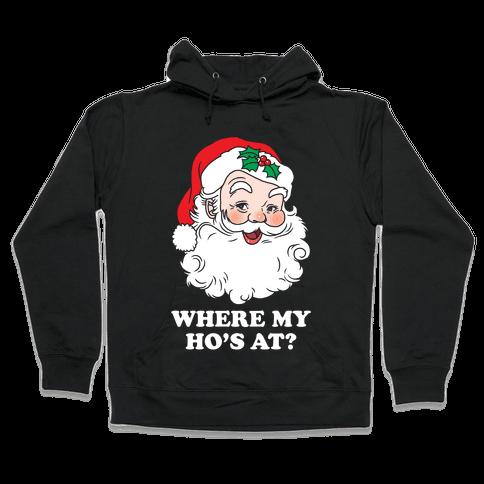Where My Ho's At? Hooded Sweatshirt