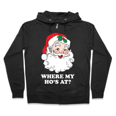Where My Ho's At? Zip Hoodie