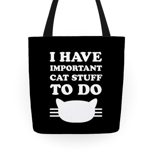 I Have Important Cat Stuff To Do Tote