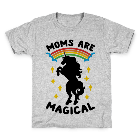 Moms Are Magical Kids T-Shirt