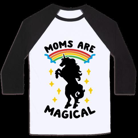 Moms Are Magical Baseball Tee