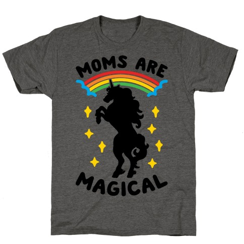 Moms Are Magical T-Shirt