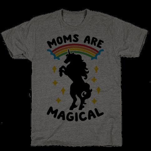 Moms Are Magical Mens T-Shirt