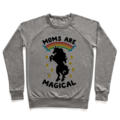 Moms Are Magical Pullover