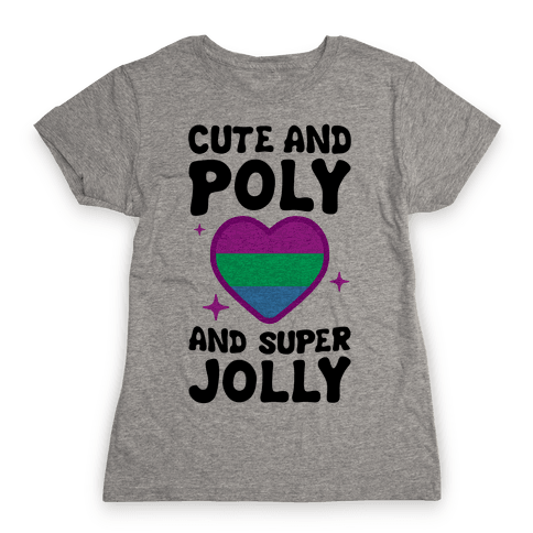 Cute And Poly And Super Jolly (Polysexual) Womens T-Shirt