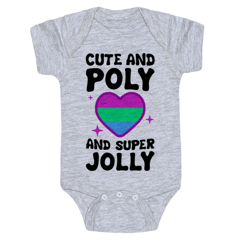 Cute And Poly And Super Jolly (Polysexual) Baby Onesy