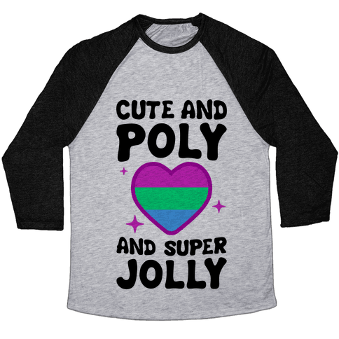 Cute And Poly And Super Jolly (Polysexual) Baseball Tee