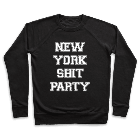 New York Shit Party Pullover