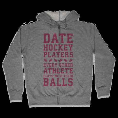 Date Hockey Players. Zip Hoodie