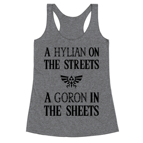 Hylian On The Streets Goron In The Sheets Racerback Tank Top