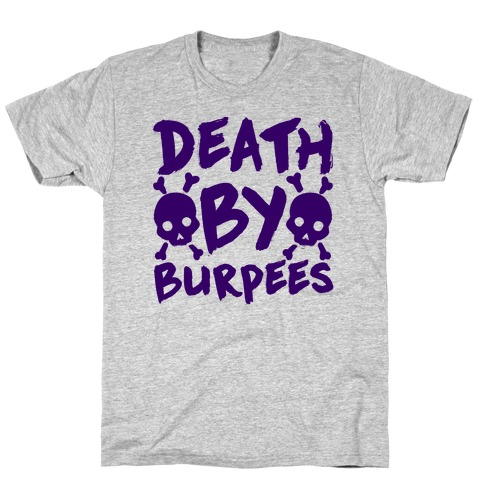 Death By Burpees T Shirt   LookHUMAN