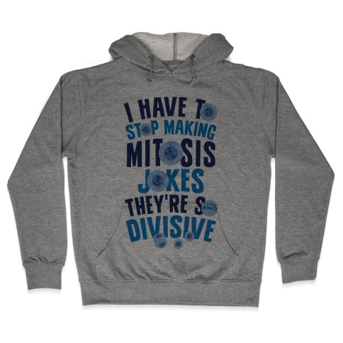 Mitosis Jokes Are So Divisive Hooded Sweatshirt