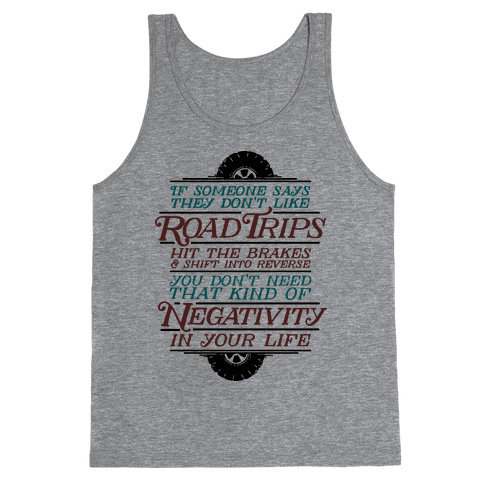 If Someone Says They Don't Like Road Trips Hit the Brakes Tank Top