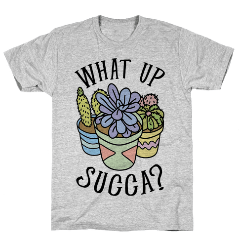 What Up Succa Mens T-Shirt