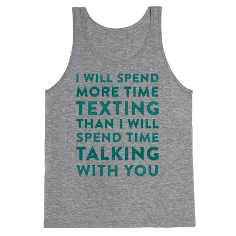 I Will Spend More Time Texting Tank Top