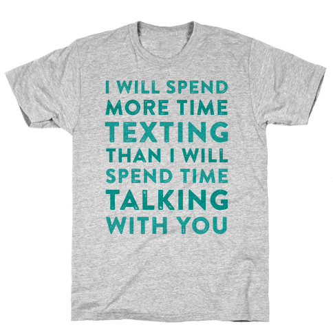 I Will Spend More Time Texting Mens T-Shirt