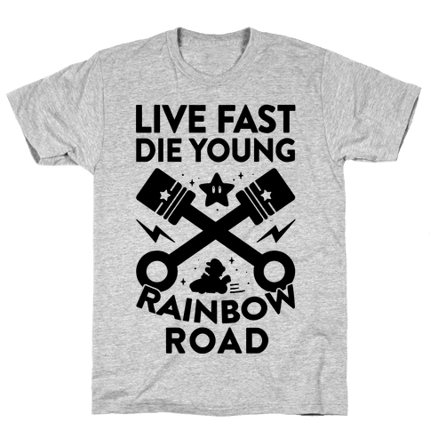 Live Fast Die Young Rainbow Road Mens T-Shirt