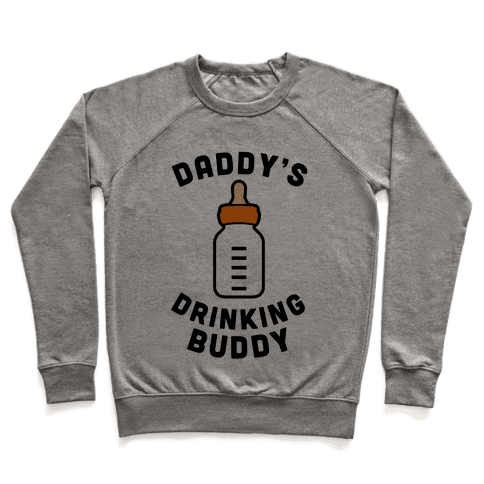 Daddy's Drinking Buddy Pullover