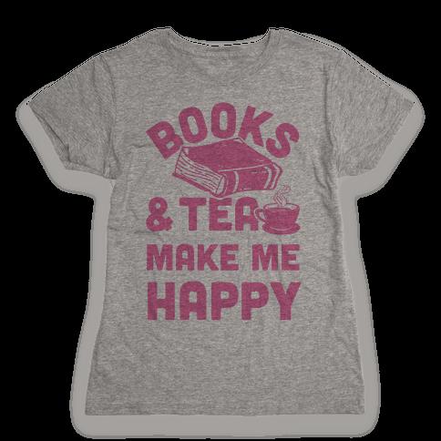 Books & Tea Make Me Happy Womens T-Shirt