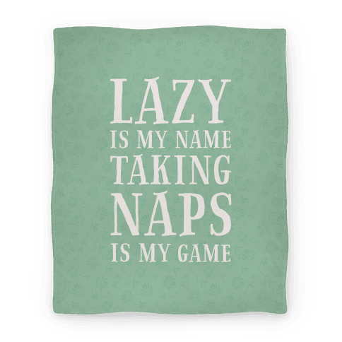 Lazy is My Name. Taking Naps is My Game! Blanket