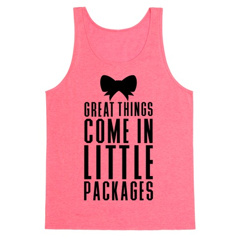Great Things Come In Little Packages Tank Top