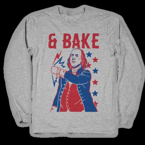 Shake & Bake: Benjamin Franklin Long Sleeve T-Shirt
