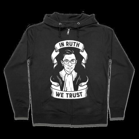 In Ruth We Trust Zip Hoodie