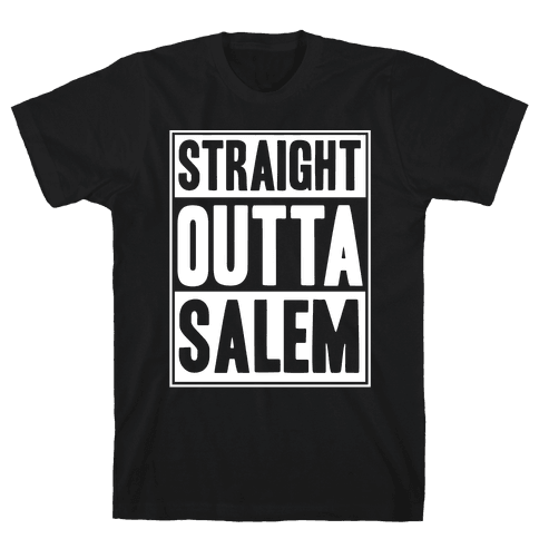Straight Outta Salem Mens T-Shirt