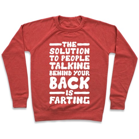 2e8abe82 The Solution To People Talking Behind Your Back Crewneck Sweatshirt