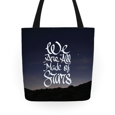 We Are All Made of Stars Tote