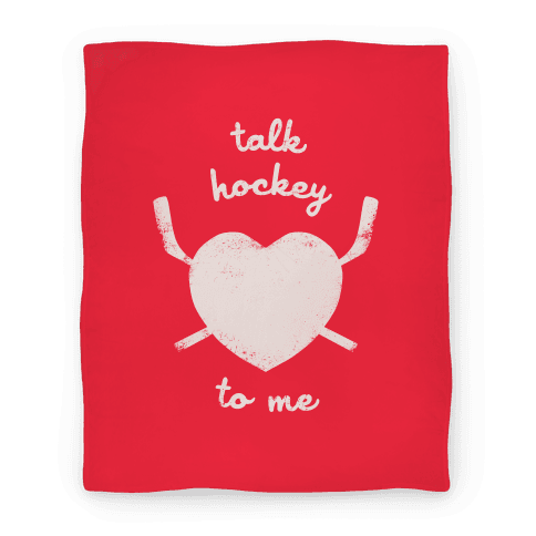 Talk Hockey To Me Blanket Blanket