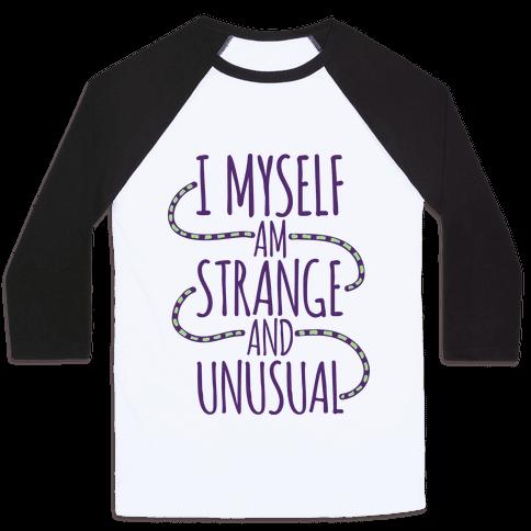 I Myself am Strange and Unusual Baseball Tee