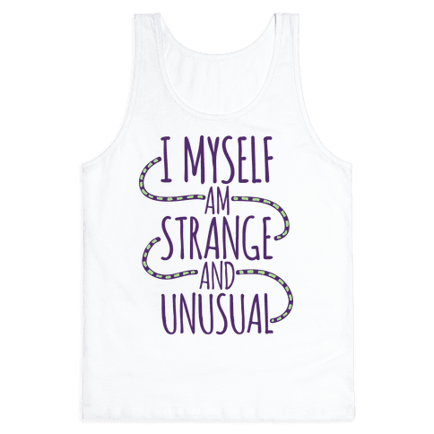 I Myself am Strange and Unusual Tank Top
