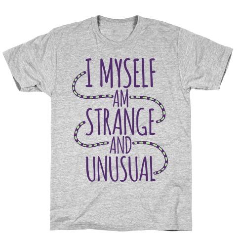 I Myself am Strange and Unusual T-Shirt