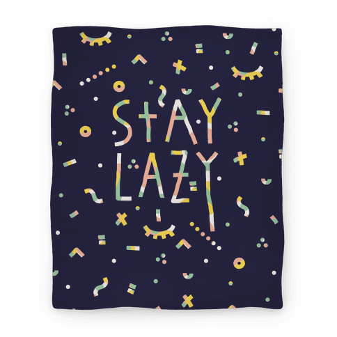 Stay Lazy Blanket