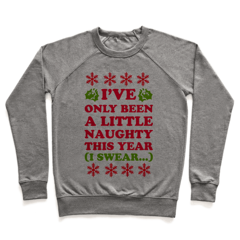 I've Only Been a Little Naughty (I swear!) Pullover