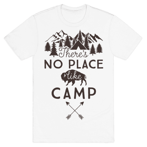There's No Place Like Camp Mens T-Shirt