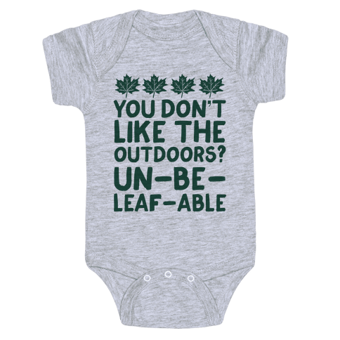 You Don't Like The Outdoors? Un-be-leaf-able Baby Onesy