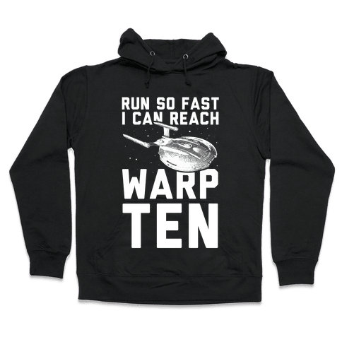 I Can Reach Warp Ten Hooded Sweatshirt