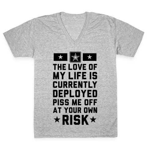Piss Me Off At Your Own Risk (Army) V-Neck Tee Shirt