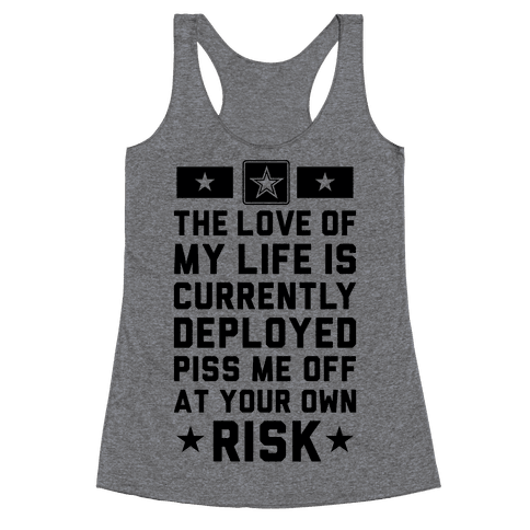 Piss Me Off At Your Own Risk (Army) Racerback Tank Top