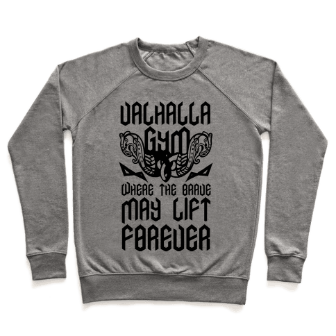 Valhalla Gym: Where the Brave May Lift Forever Pullover