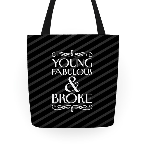 Young Fabulous And Broke Tote Tote