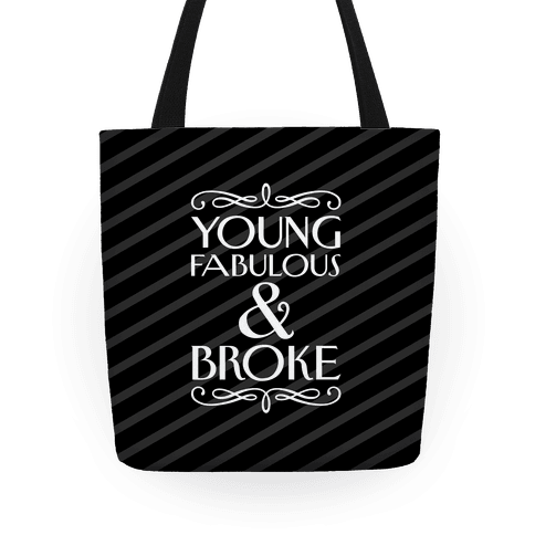 Young Fabulous And Broke Tote