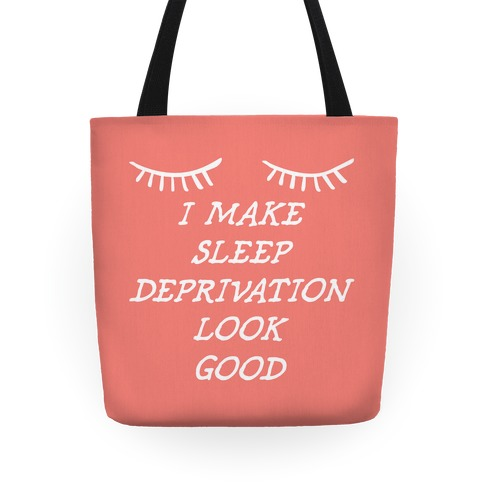 Sleep Deprivation Tote