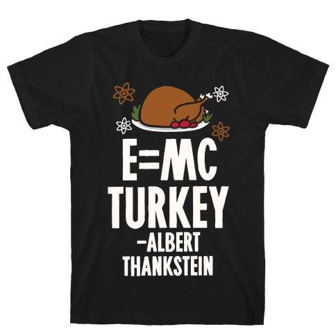 E=MC Turkey (Thanksgiving Science) Mens T-Shirt