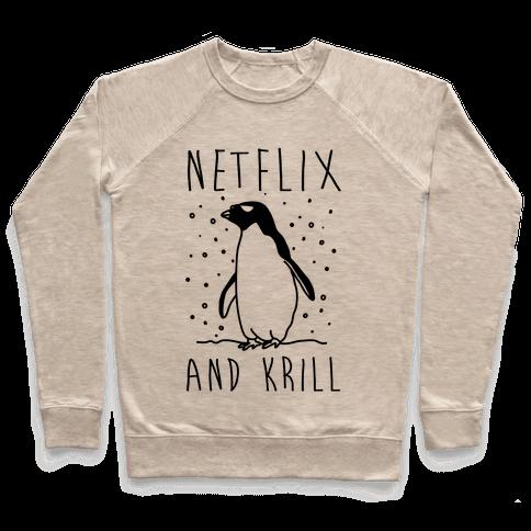Netlfix And Krill Penguin Pullover