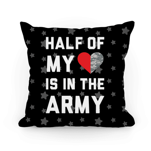 Half My Heart Is In The Army Pillow