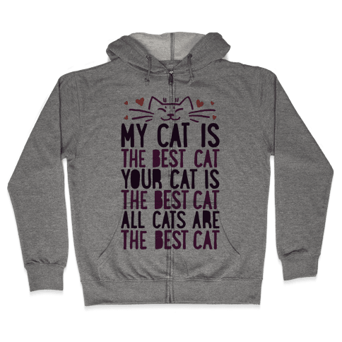 Every Cat Is The Best Cat Zip Hoodie