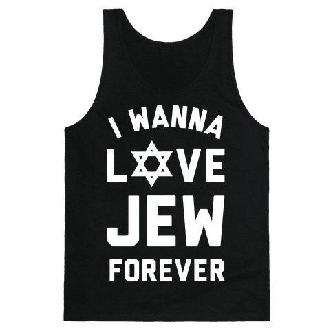 I Wanna Love Jew Forever